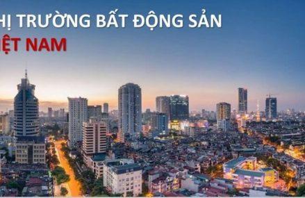 Thị trường bất động sản Việt Nam hiện nay – Dự báo 6 tháng cuối năm 2021
